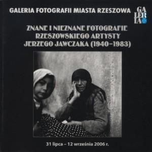 Znane i nieznane fotografie rzeszowskiego artysty Jerzego Jawczaka (1940-1983)